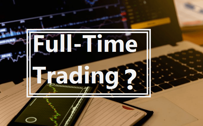 Possible to Trade Full-Time?