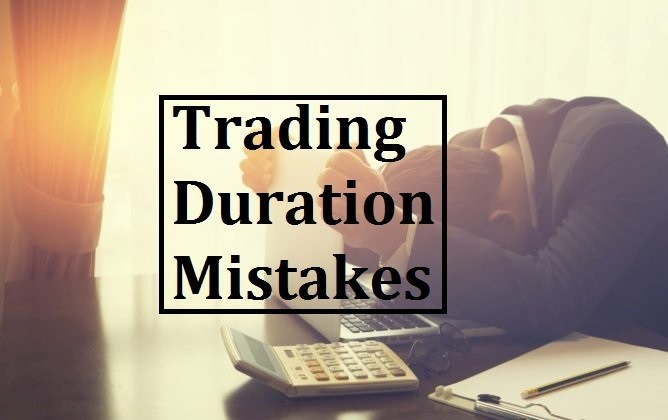 Trading Duration Mistakes of Beginner Trader
