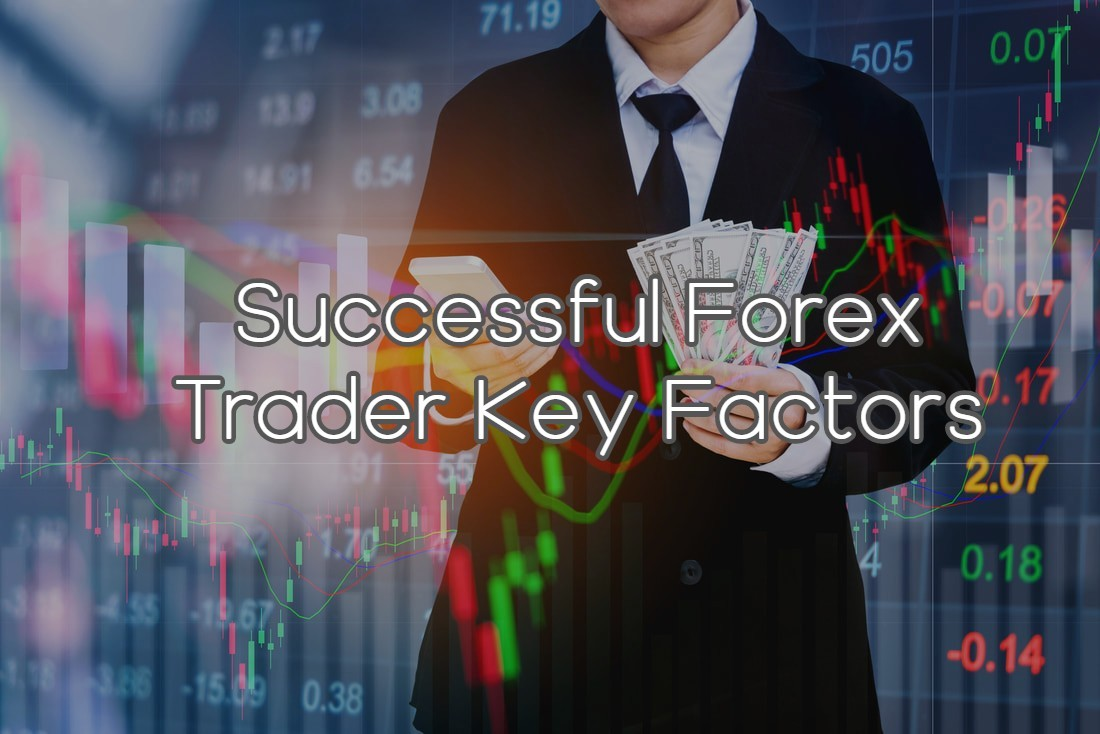 Key Factors for Successful Forex Trader - The Forex Scalpers