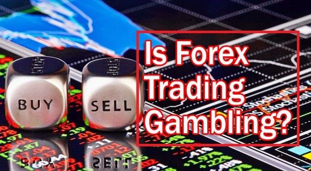 Is Forex Trading Gambling?