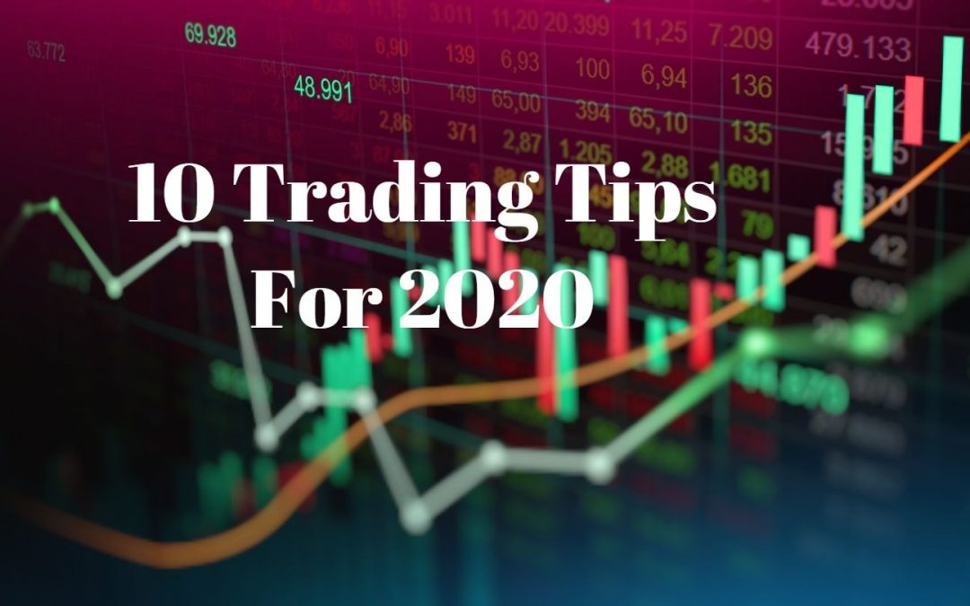 10 Trading Tips You Need to know for 2020