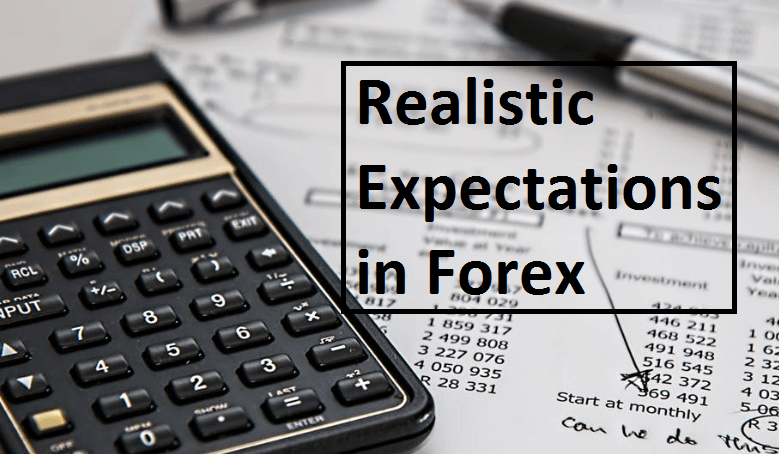 Realistic Expectations in the Forex Trading