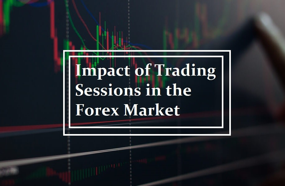 Impact of Trading Sessions in the Forex Market