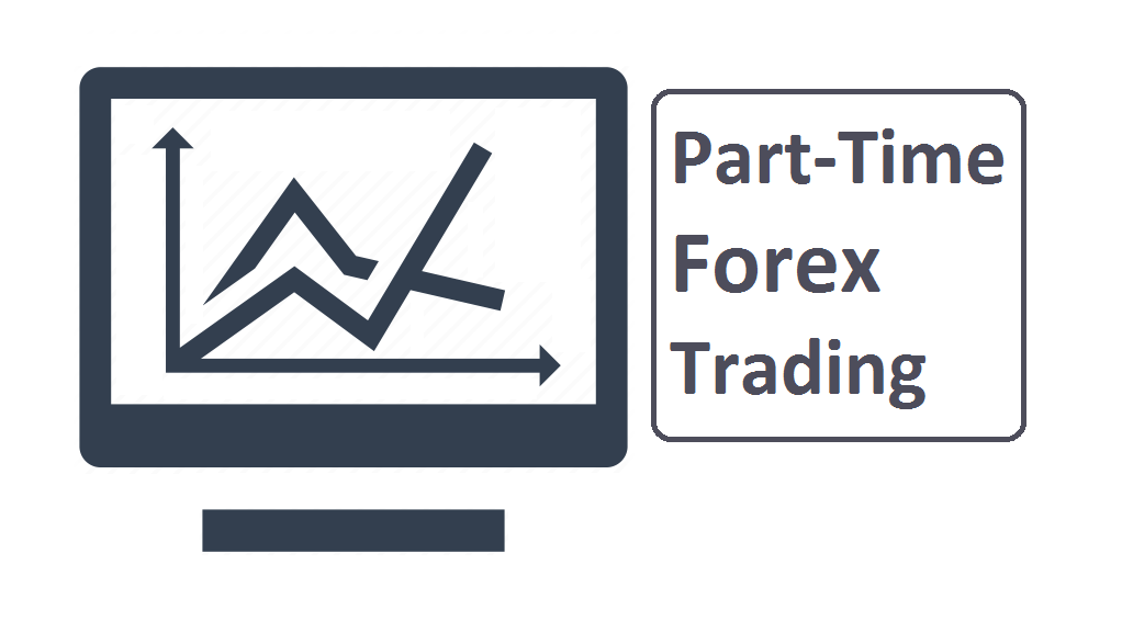 Part-Time Trading Forex?