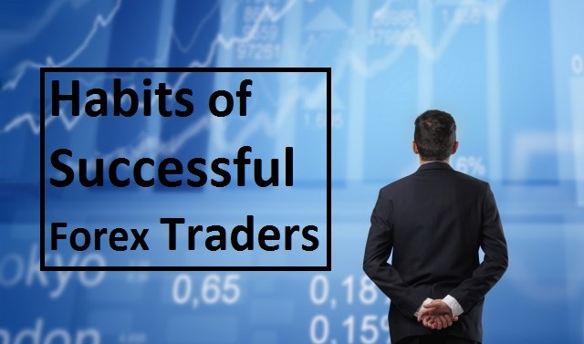 Habits of Successful Forex Trader