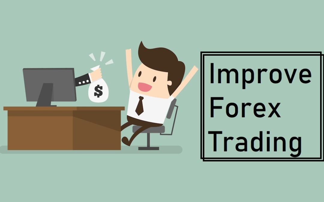 How to Improve Forex Trading?