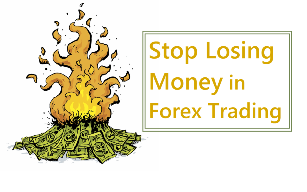 How to Stop Losing Money in Forex Trading