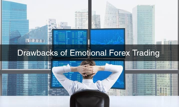 Drawbacks of Emotional Forex Trading