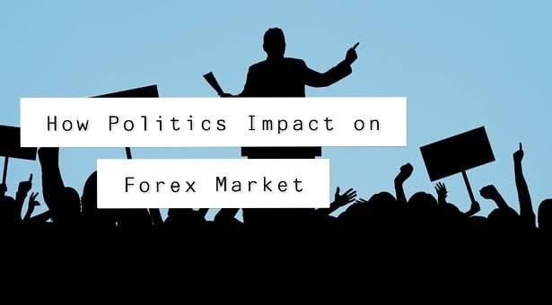 How Politics Impact on Forex Market