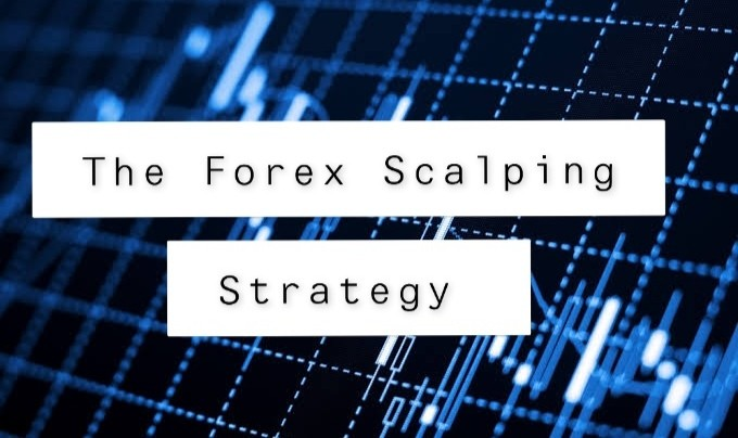 The Forex Scalping Strategy