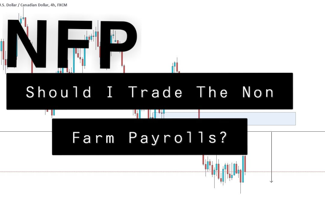 Should I Trade the Non-Farm Payrolls NFP?