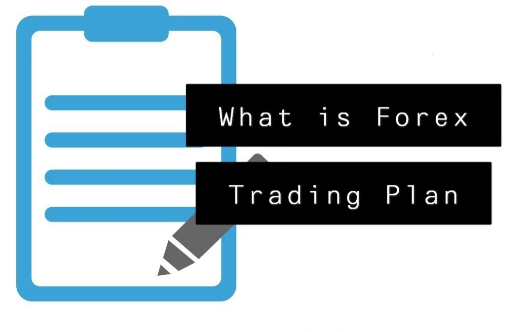 What is Forex Trading Plan?
