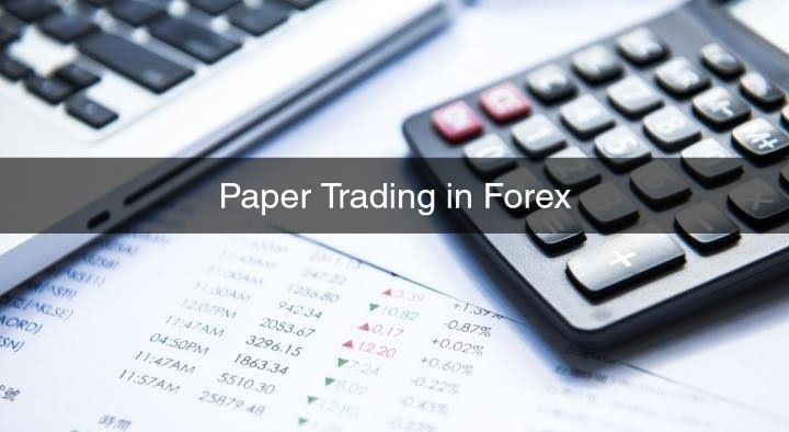 What is Paper Trading in Forex?