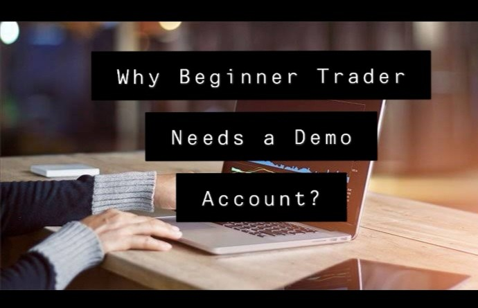 Why Beginner Trader Needs a Demo Account?