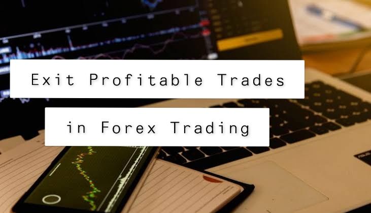Exit Profitable Trades in Forex Trading