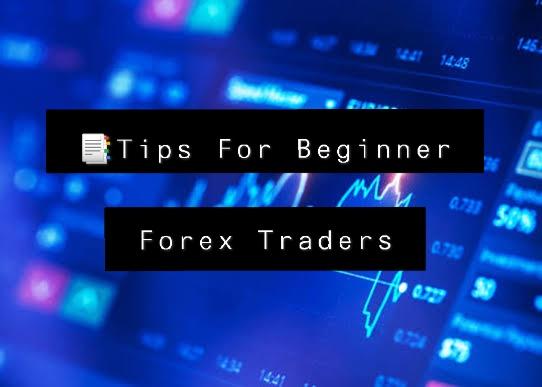 Tips For Beginner Forex Traders