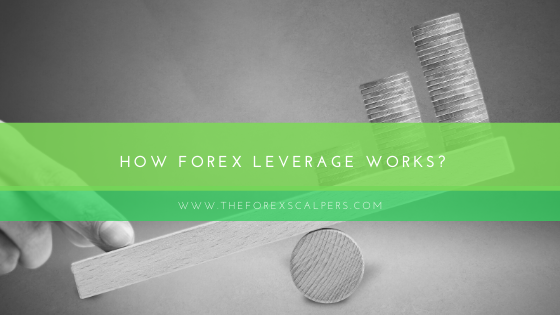 How forex leverage works?