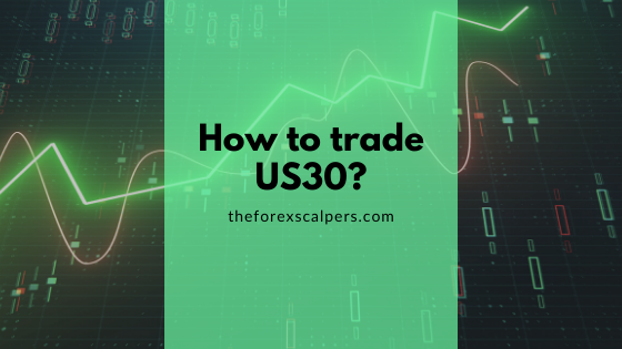How to trade US30?