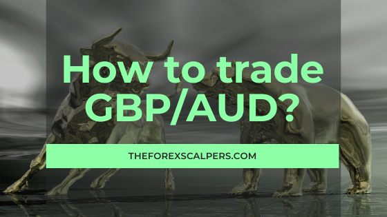 How to trade GBP/AUD?