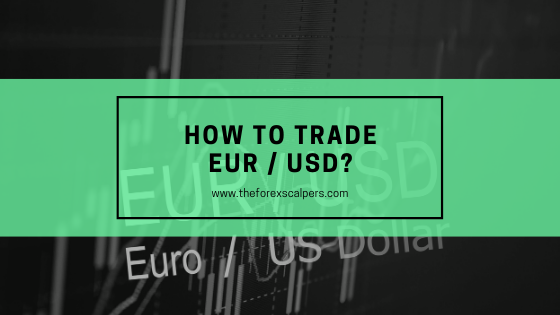 How to trade EUR/USD?