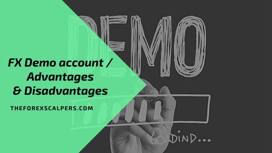 FX Demo account / Advantages & Disadvantages