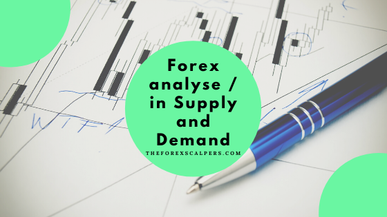 Forex Analyse / in Supply and Demand.