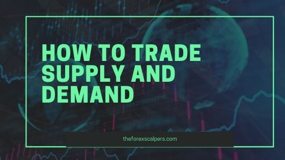 How to trade Supply and Demand?